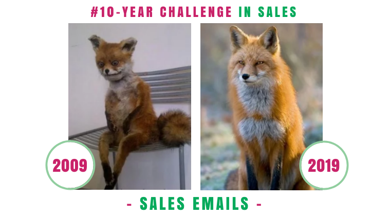 #10yearschallenge with Sales Emails