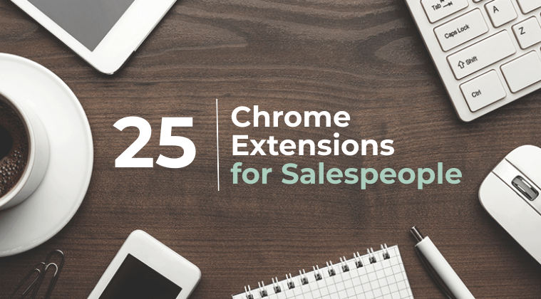 Top 25 Chrome Extensions for Salespeople